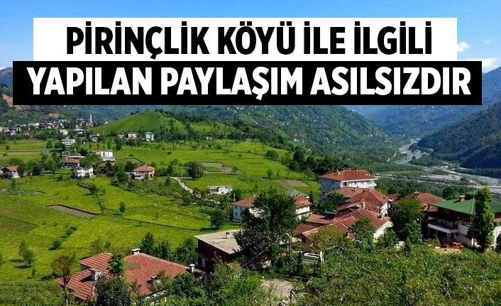 """Pirinçlik Köyü Karantinaya alınacak paylaşımı asılsızdır"""
